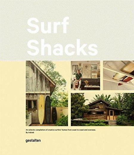 Gestalten Surf Shacks: An Eclectic Compilation of Surfers' Homes from Coast to Coast