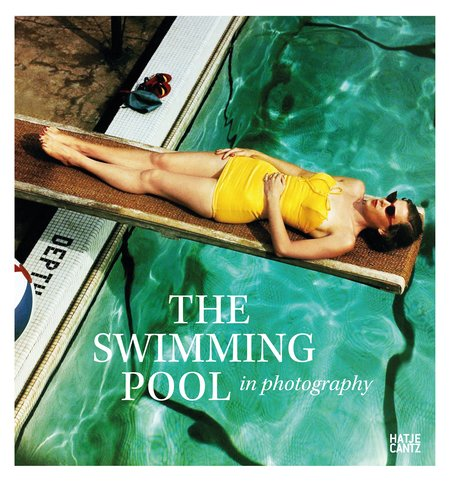 Hatje Cantz The Swimming Pool in Photography Book