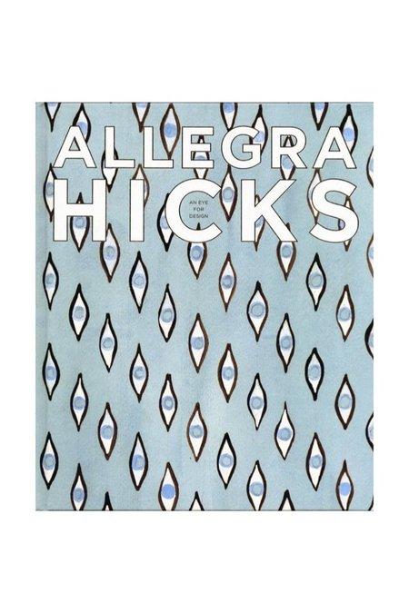 Hachette Book Group Allegra Hicks: An Eye For Design