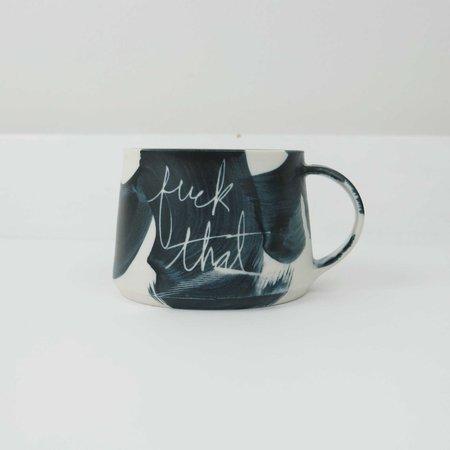 Ceramics and Theory Ceramic Mug - Fuck That