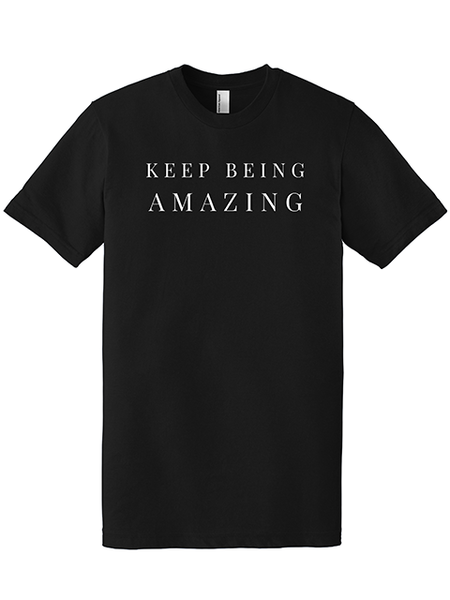 CHANGE CADET Keep Being Amazing T Shirt
