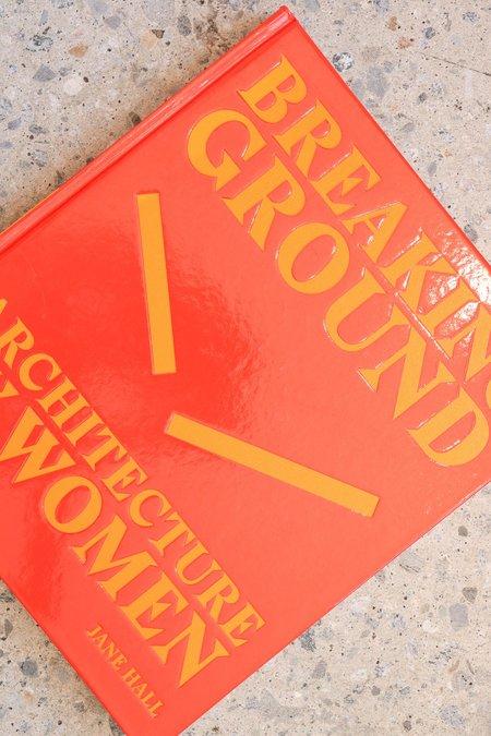 Phaidon Breaking Ground Architecture by Women