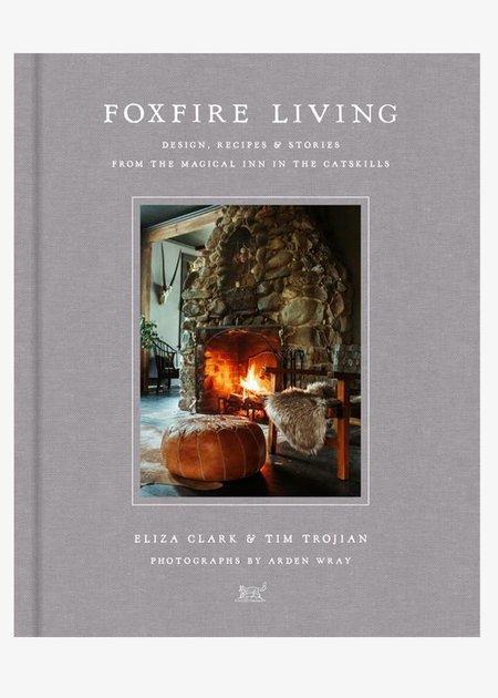 """Foxfire Living"" By Eliza Clark & Tim Trojian Book"
